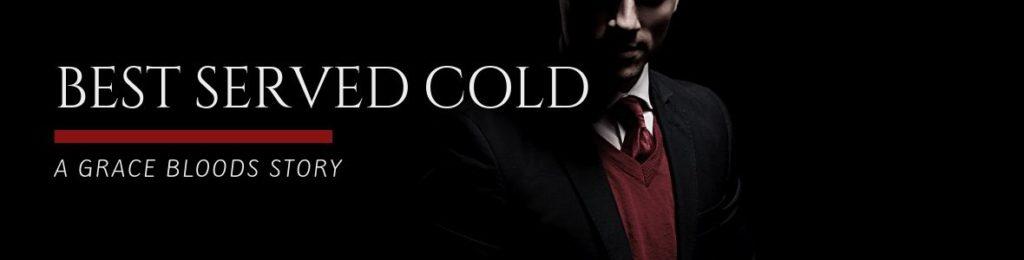 Best Served Cold A Grace Bloods story